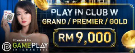 W88 PLAY IN CLUB W GRAND/PREMIER/GOLD & WIN MYR 9,000